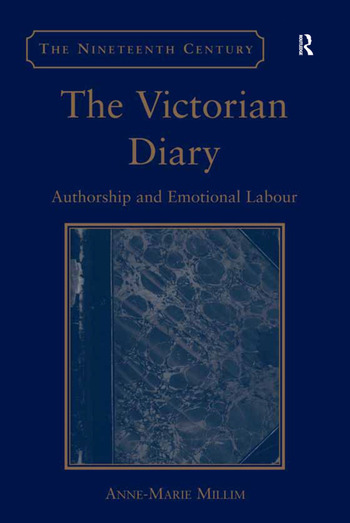The Victorian Diary Authorship and Emotional Labour book cover