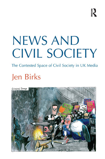 News and Civil Society The Contested Space of Civil Society in UK Media book cover