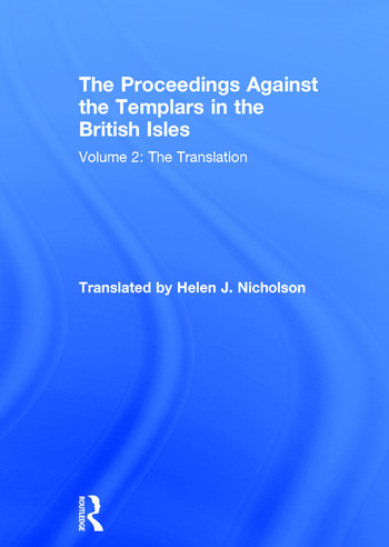 The Proceedings Against the Templars in the British Isles Volume 2: The Translation book cover