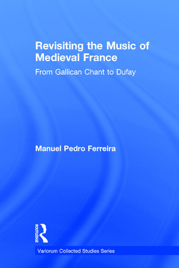 Revisiting the Music of Medieval France From Gallican Chant to Dufay book cover