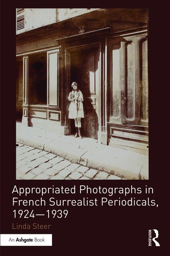 Appropriated Photographs in French Surrealist Periodicals, 1924-1939 book cover