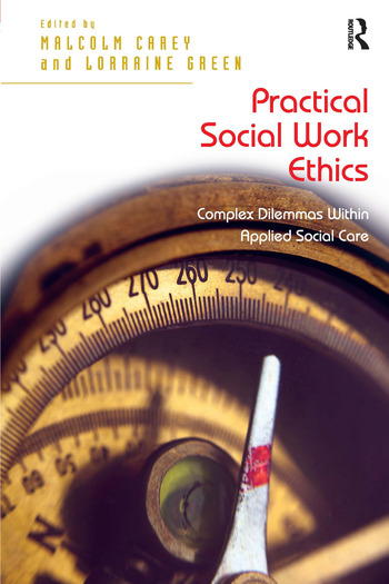 Practical Social Work Ethics Complex Dilemmas Within Applied Social Care book cover