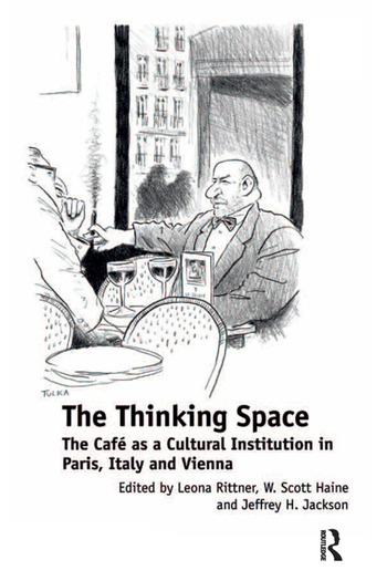 The Thinking Space The Café as a Cultural Institution in Paris, Italy and Vienna book cover