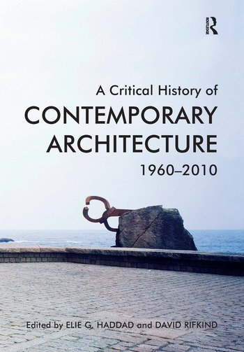 Modern Architecture A Critical History a critical history of contemporary architecture: 1960-2010