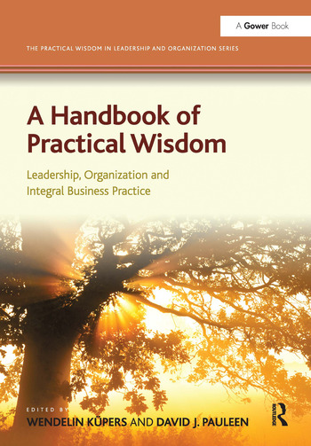 A Handbook of Practical Wisdom Leadership, Organization and Integral Business Practice book cover
