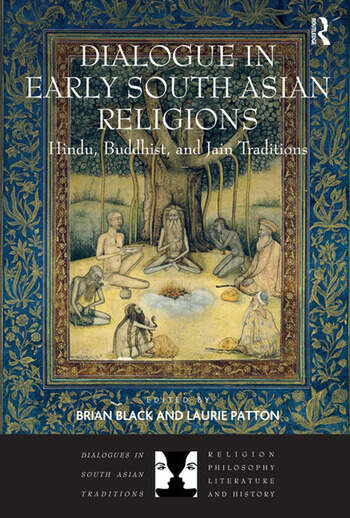Dialogue in Early South Asian Religions Hindu, Buddhist, and Jain Traditions book cover