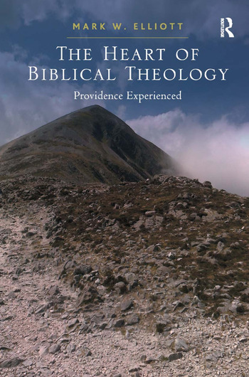 The Heart of Biblical Theology Providence Experienced book cover