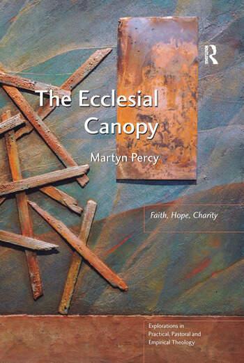 The Ecclesial Canopy Faith, Hope, Charity book cover