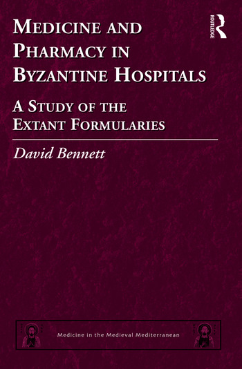 Medicine and Pharmacy in Byzantine Hospitals A study of the extant formularies book cover