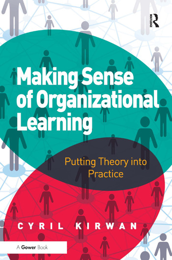 Making Sense of Organizational Learning Putting Theory into Practice book cover