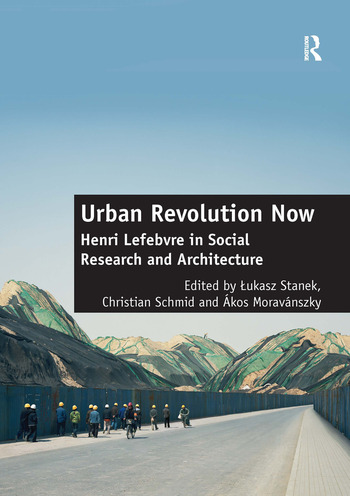 Urban Revolution Now Henri Lefebvre in Social Research and Architecture book cover