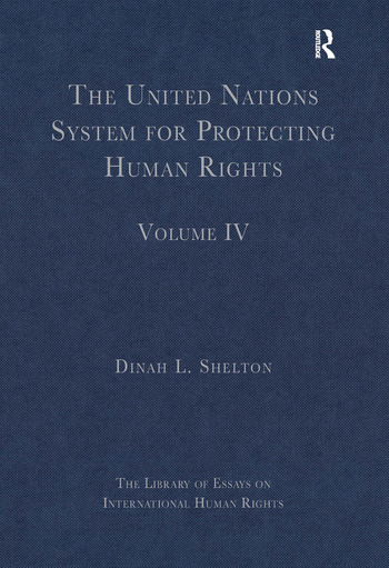 The United Nations System for Protecting Human Rights Volume IV book cover