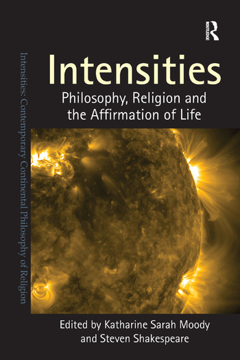 Intensities Philosophy, Religion and the Affirmation of Life book cover
