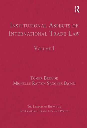 Institutional Aspects of International Trade Law Volume I book cover