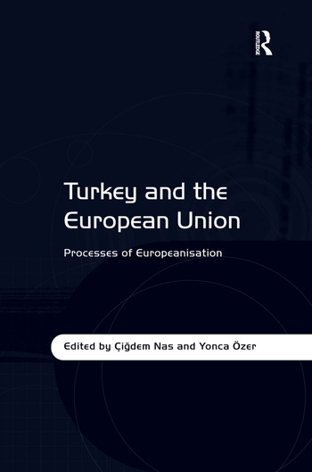 Turkey and the European Union Processes of Europeanisation book cover