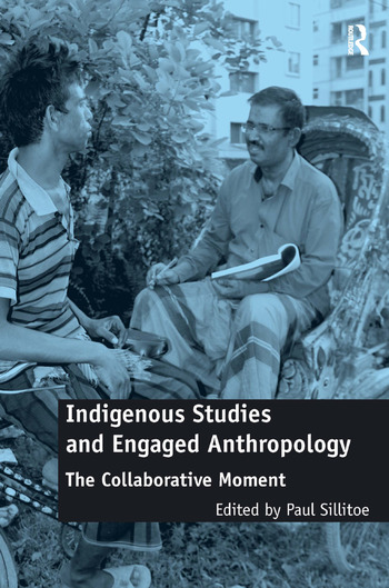 Indigenous Studies and Engaged Anthropology The Collaborative Moment book cover