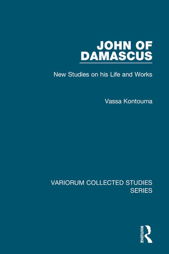 John of Damascus New Studies on his Life and Works book cover