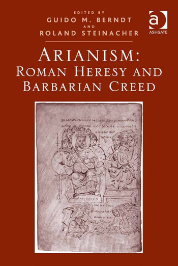 Arianism: Roman Heresy and Barbarian Creed book cover