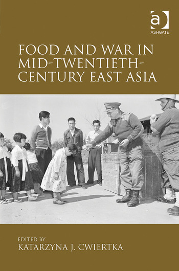 Food and War in Mid-Twentieth-Century East Asia book cover