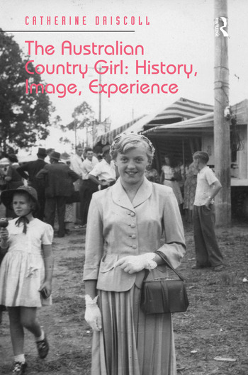 The Australian Country Girl: History, Image, Experience book cover