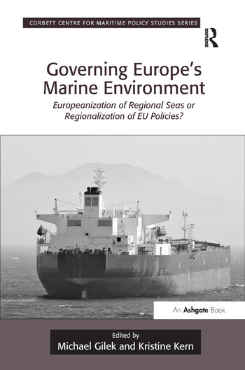 Governing Europe's Marine Environment Europeanization of Regional Seas or Regionalization of EU Policies? book cover