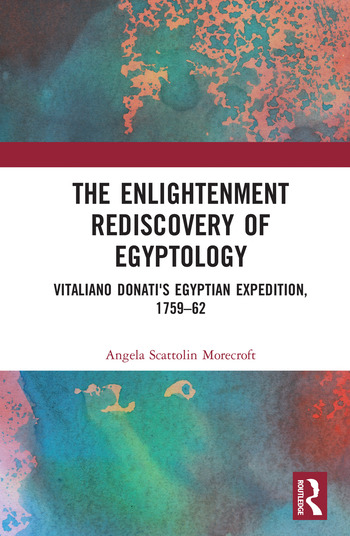 The Enlightenment Rediscovery of Egyptology Vitaliano Donati's Egyptian Expedition, 1759–62 book cover