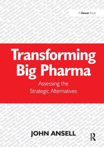 Transforming Big Pharma Assessing the Strategic Alternatives book cover
