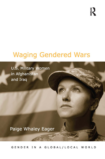 Waging Gendered Wars U.S. Military Women in Afghanistan and Iraq book cover