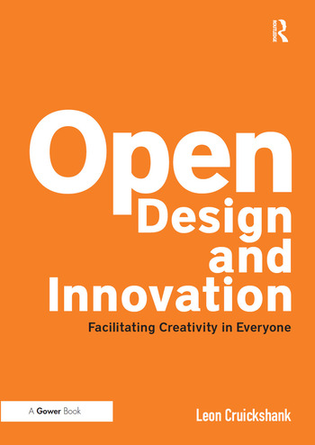 Open Design and Innovation Facilitating Creativity in Everyone book cover