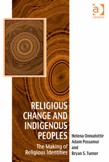 Religious Change and Indigenous Peoples The Making of Religious Identities book cover