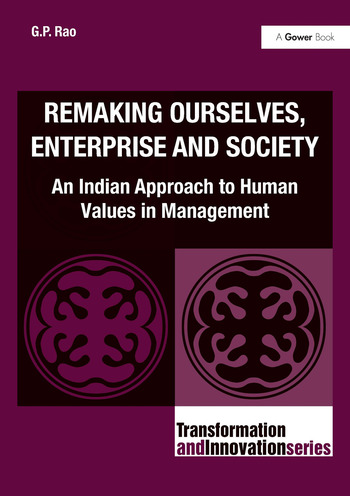 Remaking Ourselves, Enterprise and Society An Indian Approach to Human Values in Management book cover