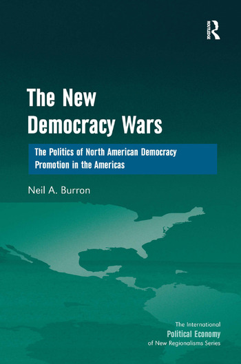 The New Democracy Wars The Politics of North American Democracy Promotion in the Americas book cover