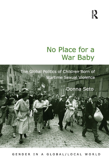 No Place for a War Baby The Global Politics of Children born of Wartime Sexual Violence book cover