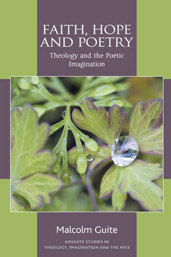 Faith, Hope and Poetry Theology and the Poetic Imagination book cover