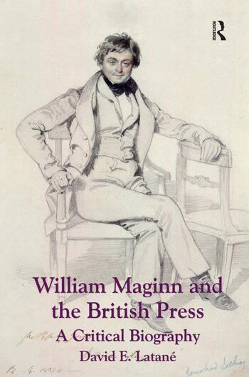 William Maginn and the British Press A Critical Biography book cover
