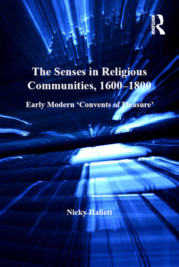 The Senses in Religious Communities, 1600-1800 Early Modern 'Convents of Pleasure' book cover