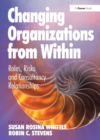 Changing Organizations from Within Roles, Risks and Consultancy Relationships book cover