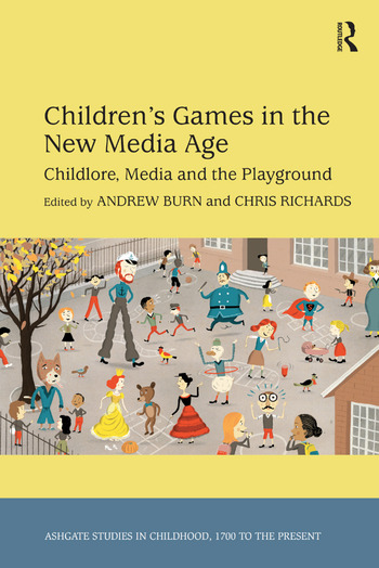 Children's Games in the New Media Age Childlore, Media and the Playground book cover