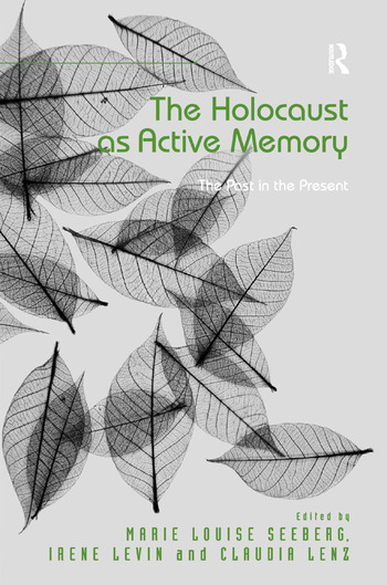 The Holocaust as Active Memory The Past in the Present book cover