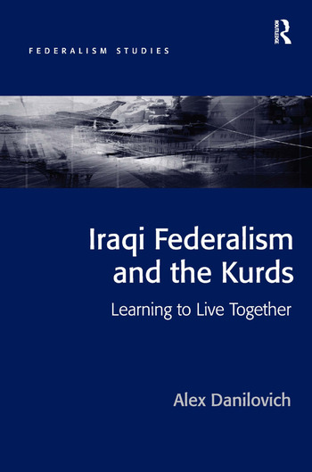 Iraqi Federalism and the Kurds Learning to Live Together book cover