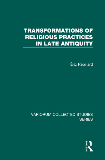 Transformations of Religious Practices in Late Antiquity book cover