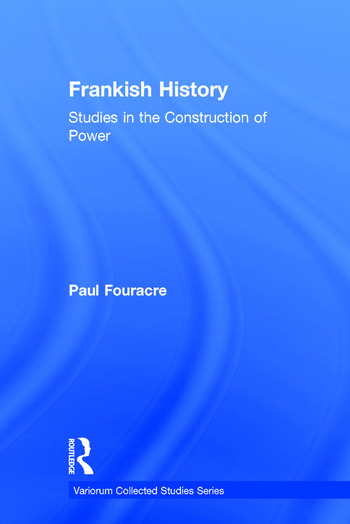 Frankish History Studies in the Construction of Power book cover