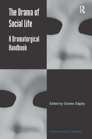 The Drama of Social Life A Dramaturgical Handbook book cover