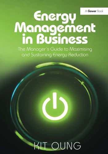 Energy Management in Business The Manager's Guide to Maximising and Sustaining Energy Reduction book cover