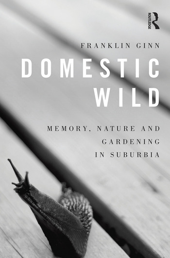 Domestic Wild: Memory, Nature and Gardening in Suburbia book cover