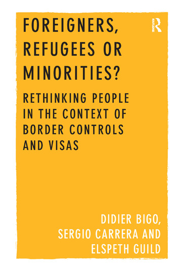 Foreigners, Refugees or Minorities? Rethinking People in the Context of Border Controls and Visas book cover