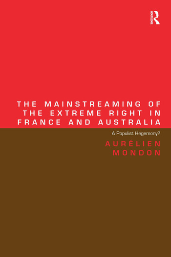The Mainstreaming of the Extreme Right in France and Australia A Populist Hegemony? book cover