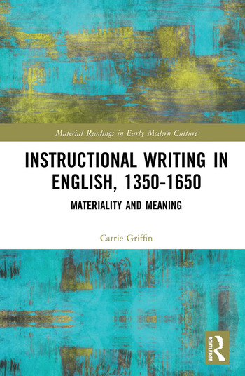 Instructional Writing in English, 1350-1650 Materiality and Meaning book cover