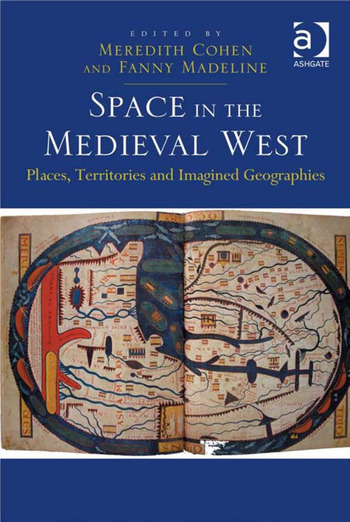 Space in the Medieval West Places, Territories, and Imagined Geographies book cover