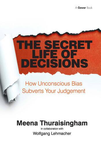 The Secret Life of Decisions How Unconscious Bias Subverts Your Judgement book cover